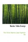 Norske Folke-Eventyr (Danish Edition) - Peter Christen Asbjørnsen