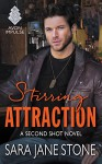 Stirring Attraction: A Second Shot Novel - Sara Jane Stone