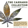 The Cannabis Collection: 25 Amazing Facts about Cannabis, Hemp & Marijuana - Robin Smith