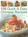 175 Quick and Easy Chinese Recipes: Simple, Spicy and Aromatic Dishes Made in Minutes, Shown in More Than 170 Photographs - Jenni Fleetwood