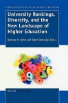 University Rankings, Diversity, And The New Landscape Of Higher Education (Global Perspectives On Higher Education) - Barbara M. Kehm, Bjørn Stensaker