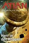 Atlan - Das absolute Abenteuer 9: Herr in den Kuppeln (German Edition) - Hans Kneifel, Kurt Mahr, Perry Rhodan Redaktion
