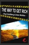 Wie Werde Ich Reich - The Way To Get Rich (German Edition) - Alan Nickles, Paul Goldberg