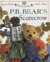 P.B. Bear's Scarecrow (Read Aloud, Read Along, Read Alone) - Lee Davis