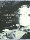 Cruel as the Grave - Meg Elizabeth Atkins