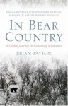 In Bear Country - Brian Payton
