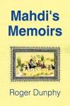 Mahdi's Memoirs - Roger Dunphy