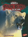 Polar Bears: On the Hunt (Killer Animals) (Blazers) - Jody Sullivan Rake, Barbara J. Fox, Erich H. Follmann