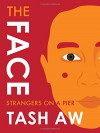 The Face: Strangers on a Pier - Tash Aw