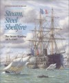 Steam, Steel and Shellfire: The Steam Warship, 1815-1905 (Conway's History of the Ship) - Robert Gardiner