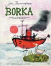 Borka: The Adventures Of A Goose With No Feathers - John Burningham