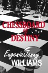 Chessboard of Destiny: Questions, But Are There Answers... - Eugenie Williams