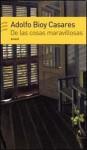 DE LAS COSAS MARAVILLOSAS (Spanish Edition) - Adolfo Bioy Casares