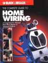 The Complete Guide to Home Wiring: A Comprehensive Manual, from Basic Repairs to Advanced Projects (Black & Decker Home Improvement Library; U.S. edition) - Black & Decker, The editors of Creative Publishing international