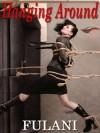 Hanging Around and other captivating erotica - Fulani