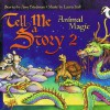 Tell Me A Story 2: Animal Magic - Amy Friedman, Laura Hall, uncredited