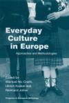 Everyday Culture in Europe: Approaches and Methodologies - Máiréad Nic Craith