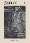 Skelos - The Journal of Weird Fiction and Dark Fantasy (Volume 1) - Skelos Press, Mark Finn, Chris Gruber, Jeffrey Shanks