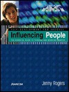 Influencing People: The Essential Guide to Thinking and Working Smarter - Jenny Rogers