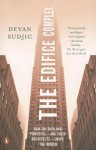 The Edifice Complex: How the Rich and Powerful--and Their Architects--Shape the World - Deyan Sudjic