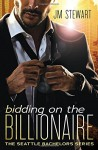 Bidding on the Billionaire - J.M. Stewart