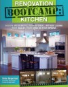 Renovation Boot Camp: Kitchen: Design and Remodel Your Kitchen...Without Losing Your Wallet, Your Mind or Your Spouse - Robin Siegerman, Steve Thomas