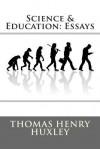 Science & Education: Essays - Thomas Henry Huxley