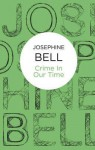 Crime in Our Time - Josephine Bell