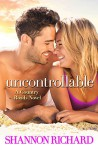 Uncontrollable (A Country Roads Novel) - Shannon Richard
