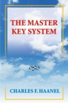 The Master Key System (Illustrated) - Charles F. Haanel