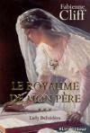Lady Belvédère (Le Royaume de mon père, #3) - Fabienne Cliff