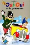 Oui-Oui et le gendarme (Noddy) - Enid Blyton, Jeanne Bazin