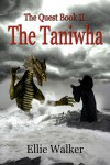 THE TANIWHA The Quest: Book II - Ellie Walker