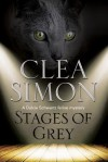 Stages of Grey: A Feline-Filled Academic Mystery - Clea Simon