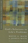 God's Solutions to Life's Problems: Radical Change by the Power of God - Wayne A Mack, Joshua Mack