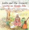 Loito and the Lioness - English and Swahili: How the Masai and the lions became friends - English & Swahili version: 5 - David Read, Birgit Hendry, Frederic Marschall, Grayson Mbwambo