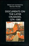 Documents on the Later Crusades, 1274-1580 - Norman Housley