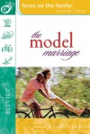 The Model Marriage - Focus on the Family