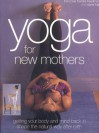 Yoga for New Mothers: Getting Your Body and Mind Back in Shape the Natural Way After Birth - Doriel Hall