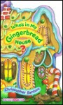Who's in My Gingerbread House? (Tabletop Flap Book) - Christopher Santoro