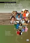 A Practical Guide for School Leaders - Kristen Pelletier, Kevin Bartlett, Ochan Kusuma-Powell, William Powell