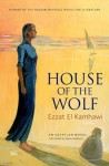 House of the Wolf: An Egyptian Novel - عزت القمحاوي, Nancy Roberts, Ezzat El Kamhawi