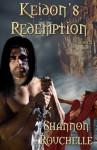 Keidon's Redemption, #2 - Shannon Rouchelle