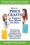 How to Price Crafts and Things You Make to Sell - James Dillehay