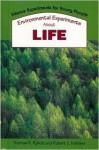 Environmental Experiments about Life - Thomas R. Rybolt, Robert C. Mebane