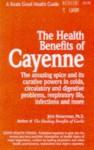 The Health Benefits of Cayenne - John Heinerman