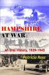 Hampshire at War: An Oral History, 1939-1945 - Patricia Ross
