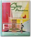 Shop America: Mid-Century Storefront Design, 1938-1950 - Jim Heimann, Jim Heimann