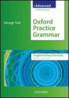 Oxford Practice Grammar: Supplementary Exercises With Key Advanced Level: The Right Balance Of English Grammar Explanation And Practice For Your Language Level - George Yule