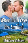 When Irish Eyes Are Smiling - Matthew Robbins